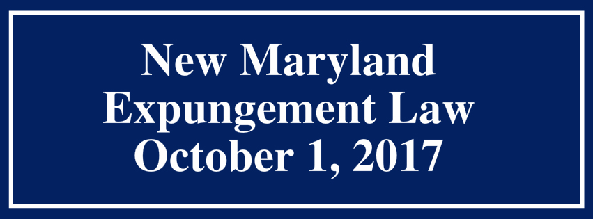 New Maryland Expungement Law October 2017 | Expunge Misdemeanors