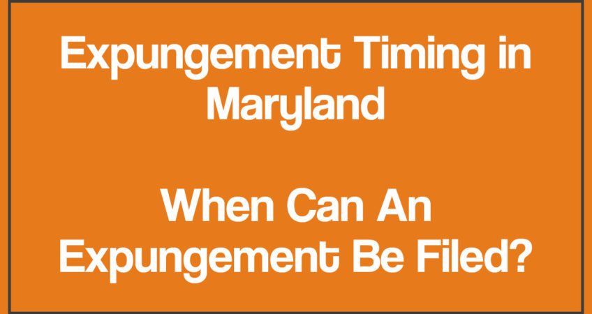 When Can I Expunge My Criminal Record in Maryland | Expunge Timing
