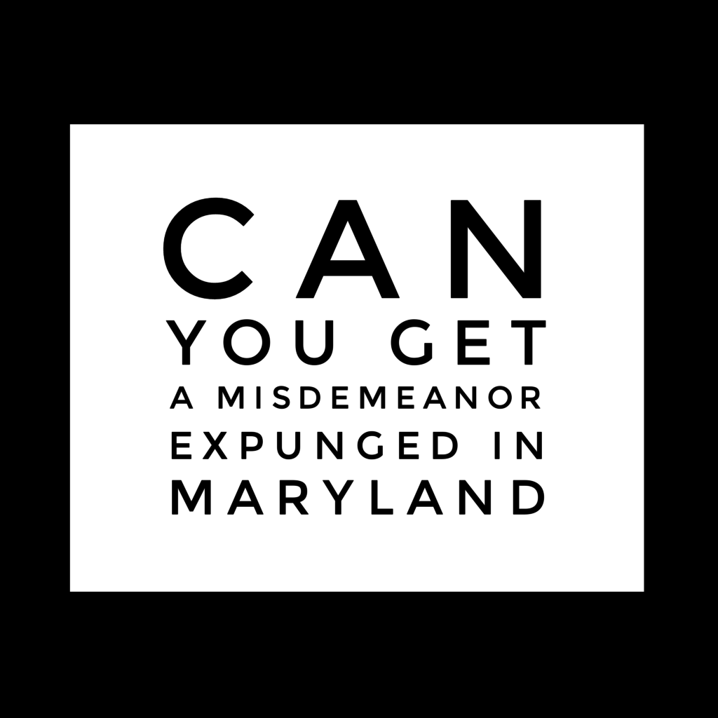 Can You Get a Misdemeanor Expunged in Maryland?: Rice Law Firm