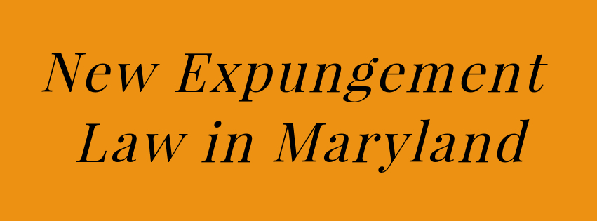 New Expungement Law in Maryland October 2017 - Expunge Guilty MD