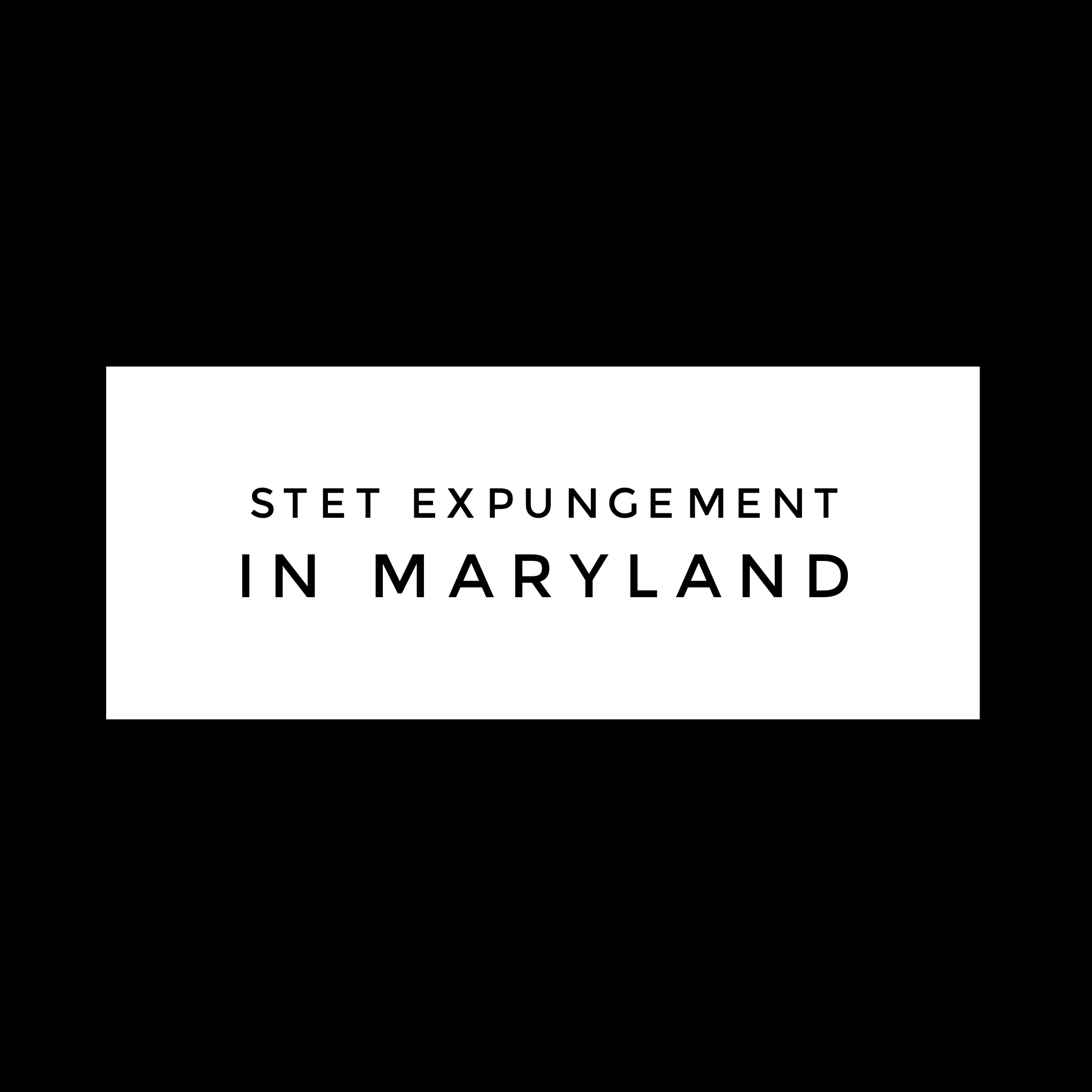 Can a Stet Be Expunged in Maryland?: Randolph Rice Law Firm